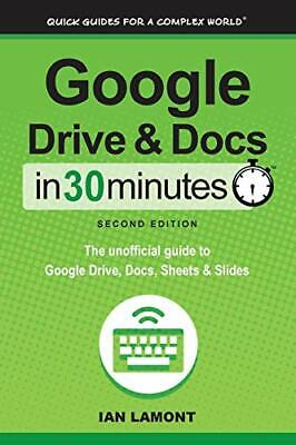 AU19.62 • Buy Google Drive And Docs In 30 Minutes (2nd Editio. Lamont, Ian.#