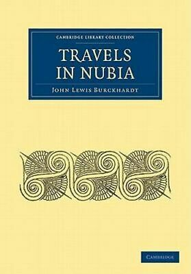 AU43.90 • Buy NEW Travels In Nubia By John Lewis Burckhardt Paperback Free Shipping