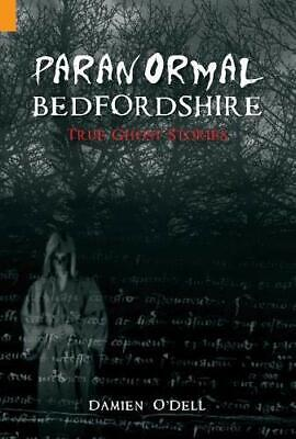£6.21 • Buy Paranormal Bedfordshire: True Ghost Stories By O'Dell, Damien Paperback Book The