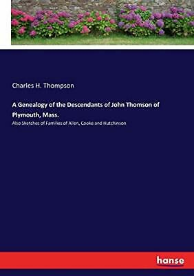 A Genealogy Of The Descendants Of John Thomson . Thompson, H..# • 26.33£