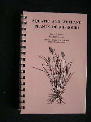 AQUATIC AND WETLAND PLANTS OF MISSOURI Submerged, Floating, Grasses, Rushes, Sed • 25.09£