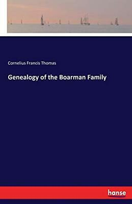 Genealogy Of The Boarman Family. Thomas, Francis 9783741186790 Free Shipping.# • 14.45£