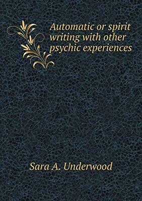 £31.87 • Buy Automatic Or Spirit Writing With Other Psychic Experiences. Underwood, A..#