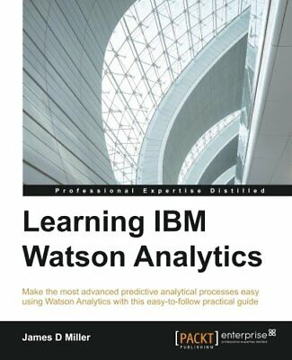 Learning IBM Watson Analytics. Miller, James 9781785880773 Fast Free Shipping.# • 34.50£