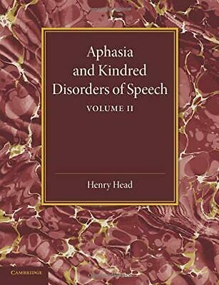 Aphasia And Kindred Disorders Of Speech: Volume 2. Head, Henry 9781107419063.# • 30.82£