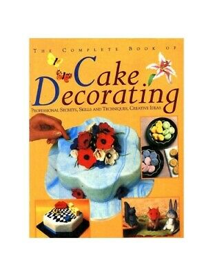 The Complete Book Of Cake Decorating Hardback Book The Cheap Fast Free Post • 2.59£