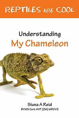 Reptiles Are Cool- Understanding My Chameleon By Reid, Siuna Ann Book The Cheap • 8.49£