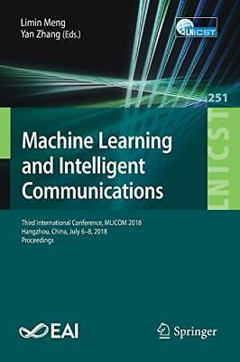 Machine Learning And Intelligent Communications. Meng, Limin.#*= • 72.41£
