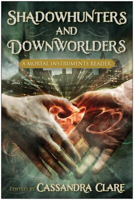 £3.23 • Buy Shadowhunters And Downworlders: A Mortal Instruments Reader By Cassandra Clare