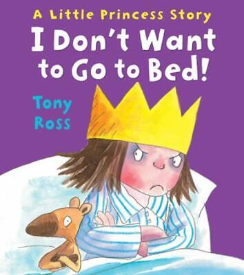 £1.95 • Buy A Little Princess Story: I Don't Want To Go To Bed! By Tony Ross (Paperback /