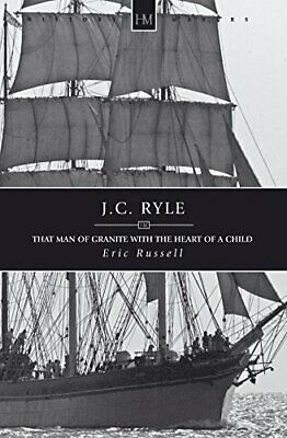 £6.49 • Buy J.C. Ryle: That Man Of Granite With The Heart Of A... By Russell, Eric Paperback