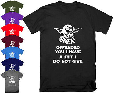 OFFENDED YOU I HAVE YODA Star Wars T Shirt Top Funny Rude Sarcastic Joke S - 5XL • 8.95£