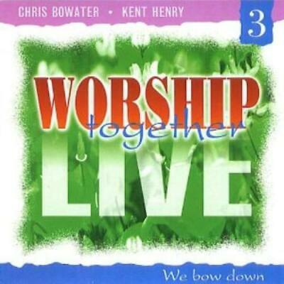 Kent Henry : Worship Together Live, 3: We Bow Down CD FREE Shipping, Save £s • 4.07£