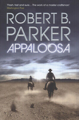 £6.97 • Buy Appaloosa By Robert B. Parker (Hardback) Highly Rated EBay Seller Great Prices