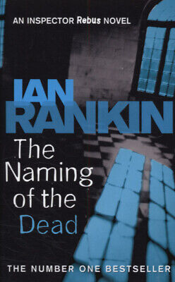 An Inspector Rebus Novel: The Naming Of The Dead By Ian Rankin (Paperback) • 3.10£