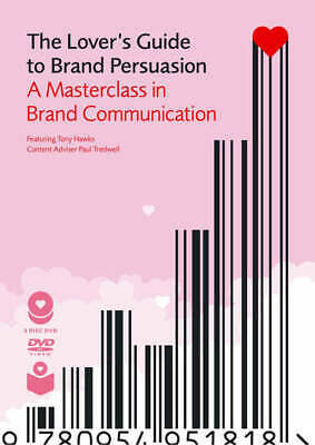 The Lover's Guide To Brand Persuasion: A Masterclass In Brand Communication By • 14.99£