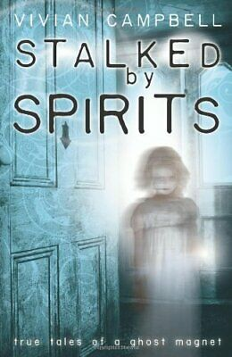 Stalked By Spirits: True Tales Of A Ghost Magnet By Campbell, Vivian Book The • 43.99£