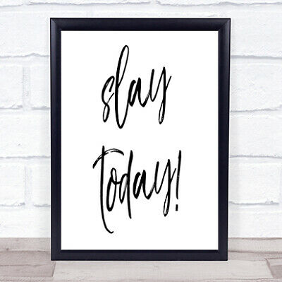 £19.95 • Buy Slay Today Quote Print Poster Typography Word Art Picture