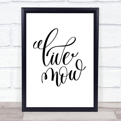 Live Now Quote Print Poster Typography Word Art Picture • 9.95£