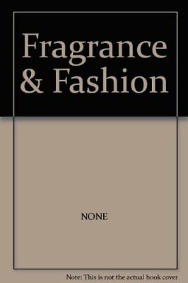 Fragrance & Fashion By NONE Book The Cheap Fast Free Post • 6.49£
