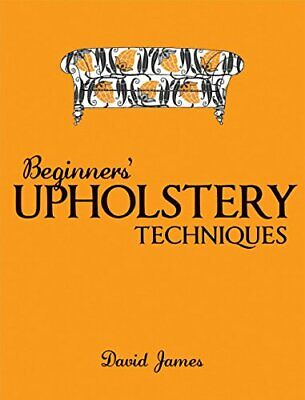 Beginners' Upholstery Techniques By David James Paperback Book The Cheap Fast • 10.34£