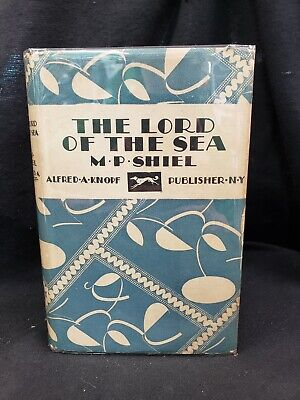 $40 • Buy THE LORD OF THE SEA M. P. Shiel  1929 Knopf HCDJ  Bleiler Title