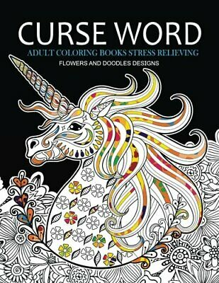 Curse Word Adults Coloring Books: Flowers And Doodles Design (Swearing Colori<| • 8.51£