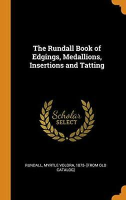 The Rundall Book Of Edgings, Medallions, Insertions And Tatting. Rundall<  • 24.82£