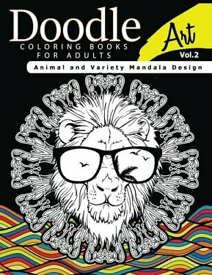 Doodle Coloring Books For Adults Art Vol.2: Animal And Variety Mandala Design<| • 8.51£