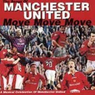 Move Move Move: The Songs Of MANCHESTER UNITED;A Musical Celebration Of Manc CD • 2.60£