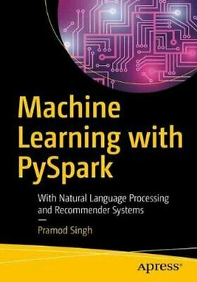 £20.50 • Buy Machine Learning With PySpark With Natural Language Processing ... 9781484241301