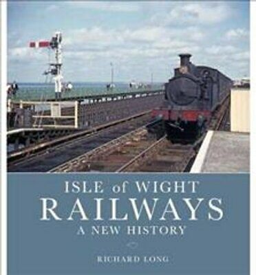 £15.50 • Buy Isle Of Wight Railways: A New History By Richard Long 9780711038165   Brand New