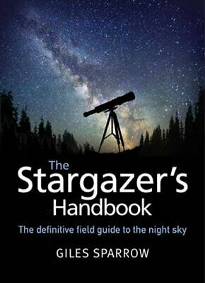 The Stargazer's Handbook An Atlas Of The Night Sky 9781848669130 | Brand New • 10.39£