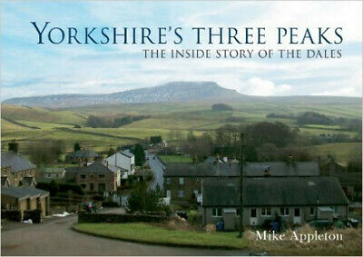 Yorkshire's Three Peaks: The Inside Story Of The Dales, Very Good, Appleton, Mik • 8.99£