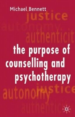 The Purpose Of Counselling And Psychotherapy By Bennett, Michael Paperback Book • 19.99£