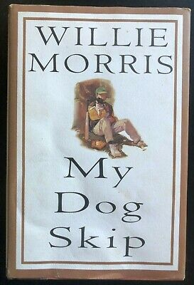 $5 • Buy My Dog Skip By Willie Morris (1995, Hardcover) Like New Condition W/ Dust Jacket