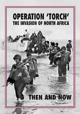 £34.78 • Buy Torch Operation 'Torch' The Invasion Of North Africa Then And Now 9781870067966