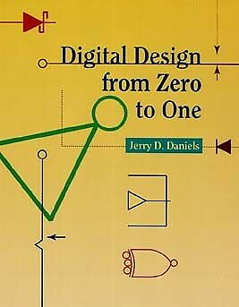 AU209.69 • Buy NEW BOOK Digital Design From Zero To One By Jerry D. Daniels ()