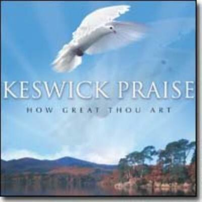 KESWICK PRAISE : HOW GREAT THOU ART CD Highly Rated EBay Seller Great Prices • 9.49£
