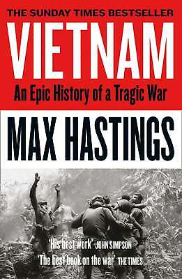 Vietnam: An Epic History Of A Tragic War, Hastings, Max, New Condition, Book • 6.79£