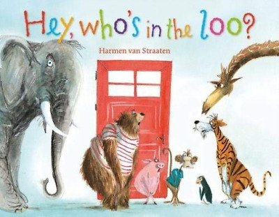 Van Straaten, H-hey, Who`s In The Loo? Book New • 6.90£
