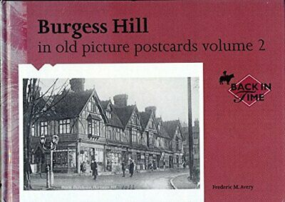 Burgess Hill In Old Picture Postcards Volume 2 By Frederic M. Avery Book The • 25.99£