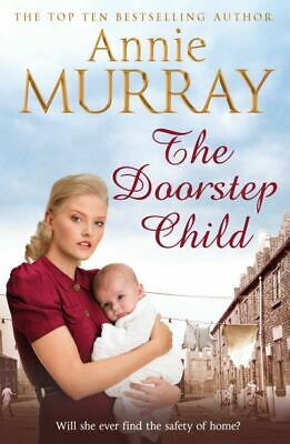 The Doorstep Child By Annie Murray (Paperback / Softback) FREE Shipping, Save £s • 3.15£