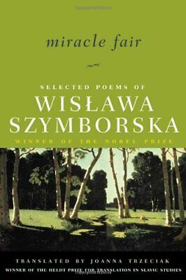 Miracle Fair: Selected Poems Of Wislawa Szymborska (Selected Poems Of Wislawa... • 18.97£