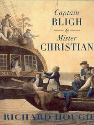 Captain Bligh And Mr Christian: The Men And The Mutiny By Richard Hough • 10.84£
