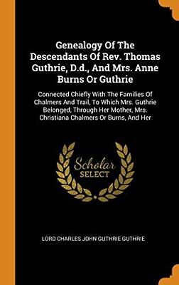 Genealogy Of The Descendants Of Rev. Thomas Gut. Guthrie<| • 29.61£