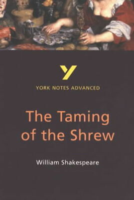 York Notes. Advanced: The Taming Of The Shrew, William Shakespeare: Note [sic] • 2.01£