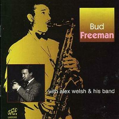 Bud Freeman : Bud Freeman With Alex Welsh And His Band CD (2003) Amazing Value • 2.59£