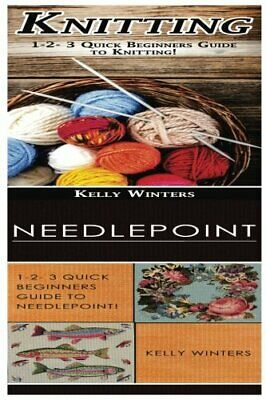 Knitting & Needlepoint: 1-2-3 Quick Beginners Guide To Knitting! & 1-2-3 Quic<| • 16.70£