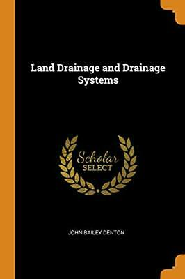 Land Drainage And Drainage Systems. Denton 9780341676782 Fast Free Shipping<| • 13.49£